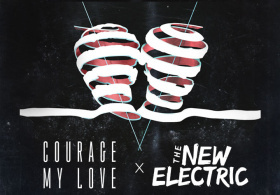 Courage My Love and The New Electric