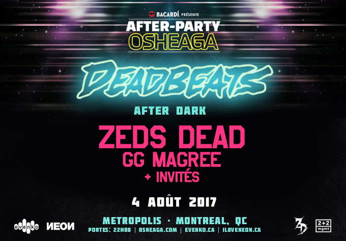Zeds Dead + GG Magree + Guests - August  4, 2017, Montreal