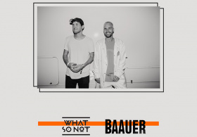 What So Not x Baauer