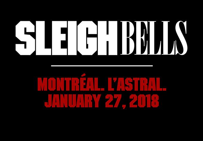 Sleigh Bells Montréal