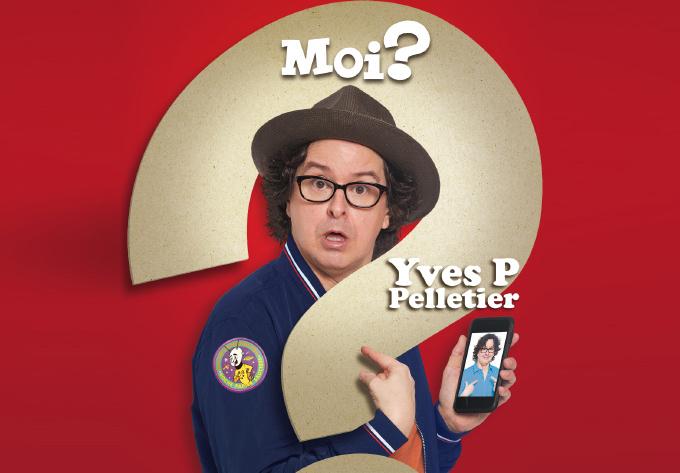 Yves P Pelletier: Moi? - November  1, 2018, Laval
