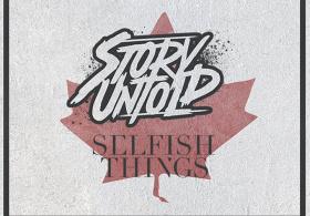 Story Untold & Selfish Things