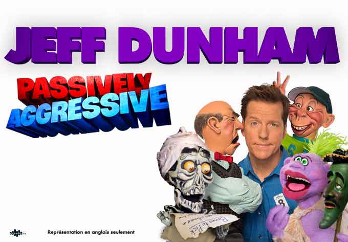 Jeff Dunham (In English) - March  2, 2019, Laval