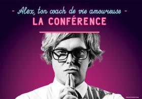 Alex, ton coach de vie amoureuse – La conférence