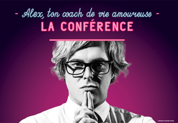 Alex, ton coach de vie amoureuse – La conférence - 16 avril 2019, Québec