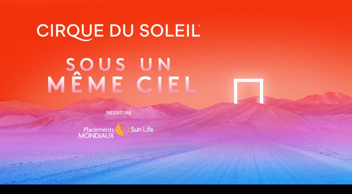 Cirque du Soleil - Under The Same Sky
